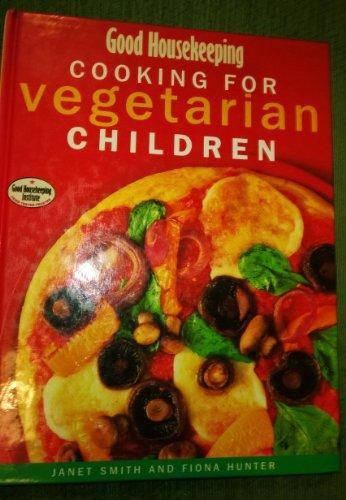 Good Housekeeping Cooking for Vegetarian Children