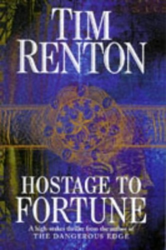 Hostage to Fortune By Tim Renton