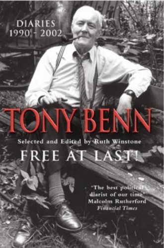 Free at Last!: Diaries, 1990-2001 by Tony Benn