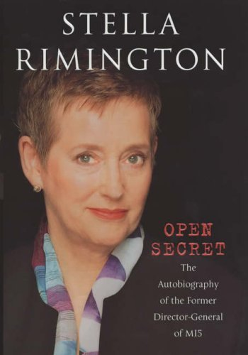 Open Secret: The Autobiography of the Former Director-General of MI5 By Stella Rimington