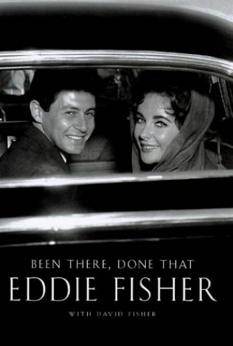 Been There, Done That: An Autobiography By Eddie Fisher