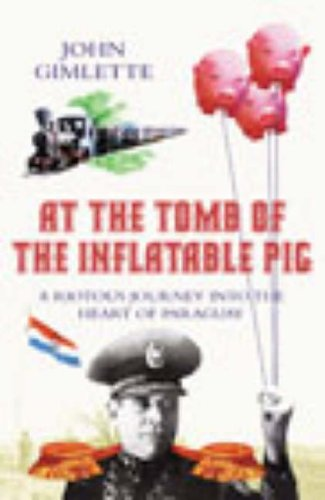 At The Tomb Of The Inflatable Pig By John Gimlette