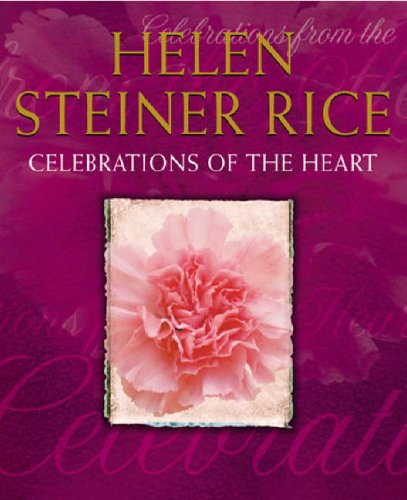 Celebrations Of The Heart By Helen Steiner Rice
