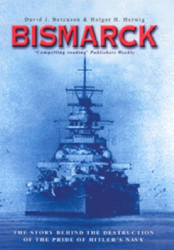 Bismarck By David J. Bercuson