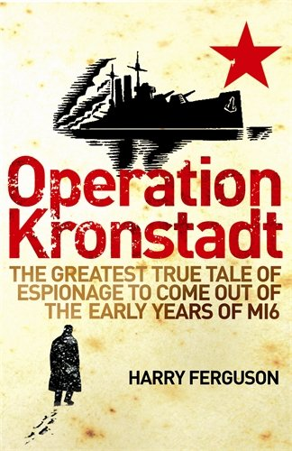 Operation Kronstadt By Harry Ferguson