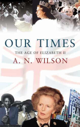 Our Times By A. N. Wilson