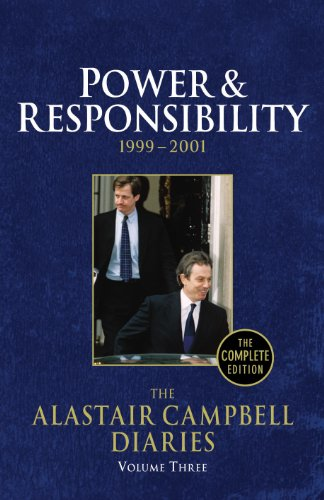 Diaries Volume Three Power and Responsibility By Alastair Campbell