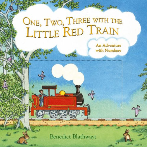 One, Two, Three with the Little Red Train By Benedict Blathwayt