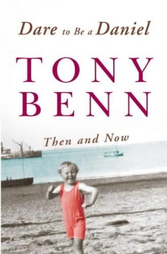 Dare to be a Daniel By Benn, Tony