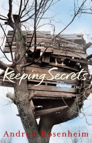 Keeping Secrets By Andrew Rosenheim