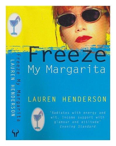 Freeze My Margarita By Lauren Henderson