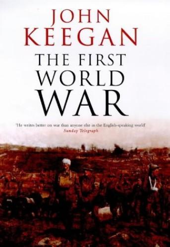The First World War by John Keegan