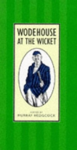 Wodehouse at the Wicket By P. G. Wodehouse