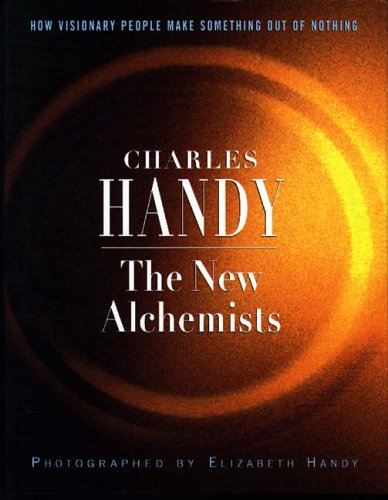The New Alchemists By Charles B. Handy