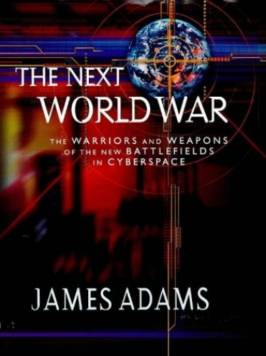 The Next World War By James Adams