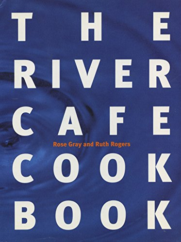 The River Cafe Cookbook By Rose Gray