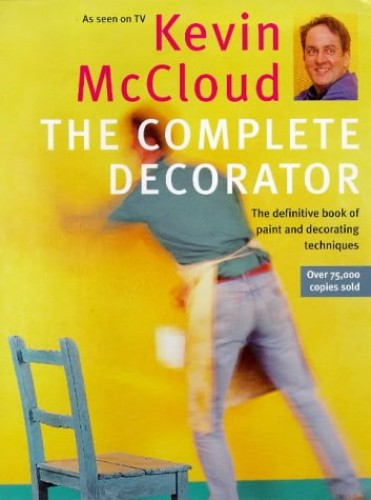 Kevin McCloud's Complete Decorator by Kevin McCloud