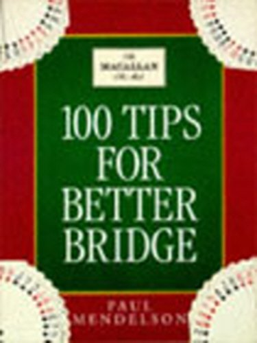 100 Tips to Improve Your Bridge by Paul Mendelson