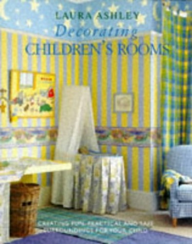 """""""Laura Ashley"""" Decorating Children's Rooms By Joanna Copestick"""