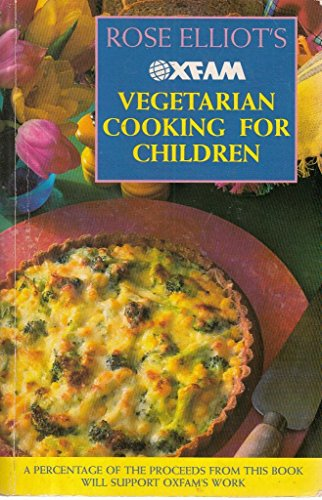 Oxfam Vegetarian Cooking for Children By Rose Elliot