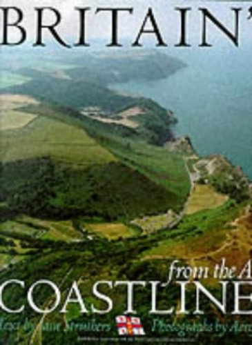 Britain's Coastlines From The Air By Jane Struthers