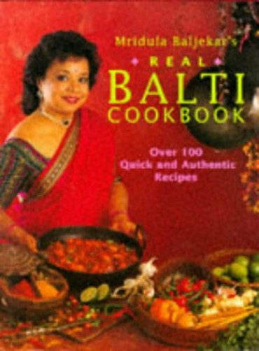 Mridula Baljekar's Real Balti Cookbook By Mridula Baljekar