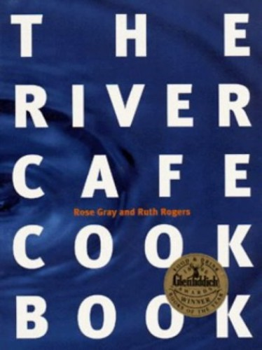 The River Cafe Cook Book By Rose Gray