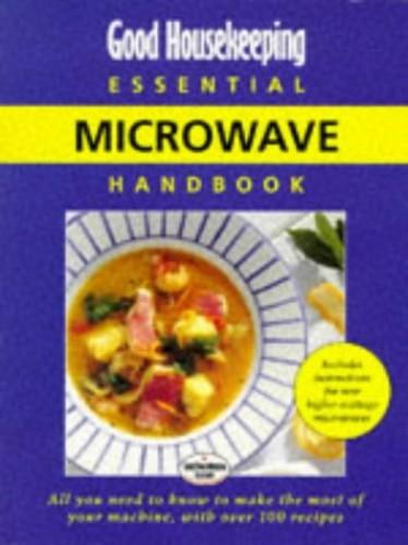 """""""Good Housekeeping"""" Essential Microwave Handbook By Good Housekeeping"""