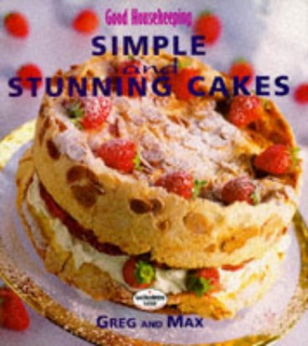 """""""Good Housekeeping"""" Simple and Stunning Cakes By Greg Robinson"""