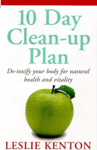10 Day Clean-Up Plan By Leslie Kenton