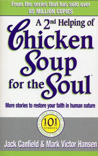 A Second Helping Of Chicken Soup For The Soul By Jack Canfield