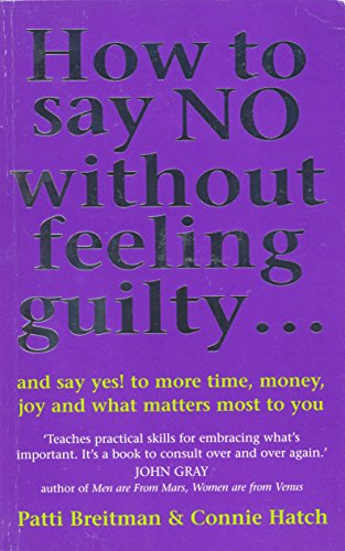 How To Say No Without Feeling Guilty ... By Connie Hatch