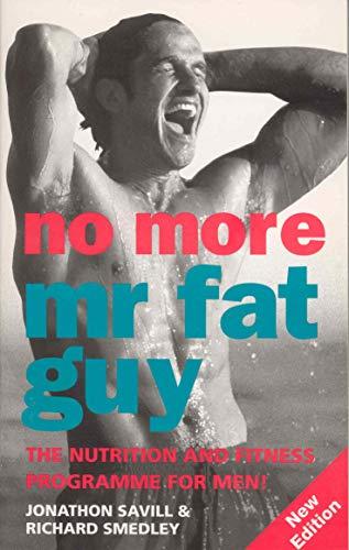 No More Mr Fat Guy By Jonathon Savill