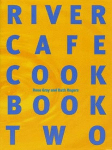 The River Cafe Cookbook: Bk. 2 by Rose Gray