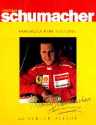 My Formula for Success By Michael Schumacher