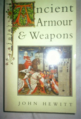Ancient Armour and Weapons in Europe By John C. Hewitt