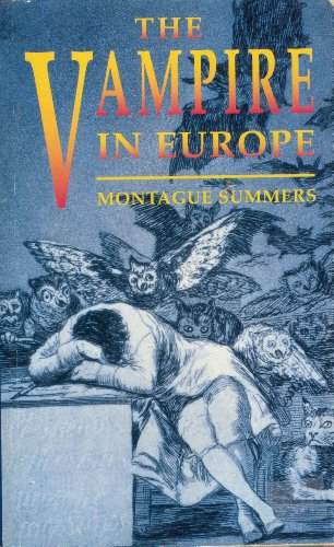 The Vampire in Europe By Montague Summers