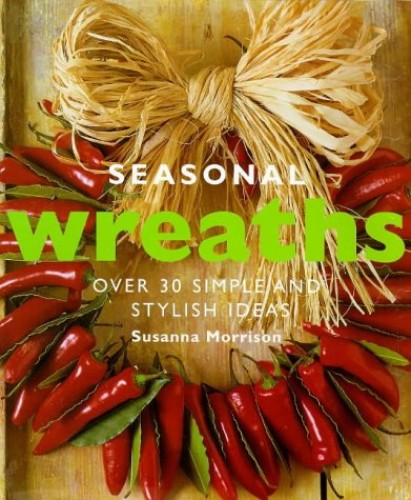 Seasonal Wreaths By Susanna Morrison