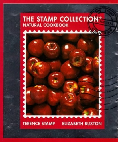 The Stamp Collection Healthy Eating Cookbook By Terence Stamp