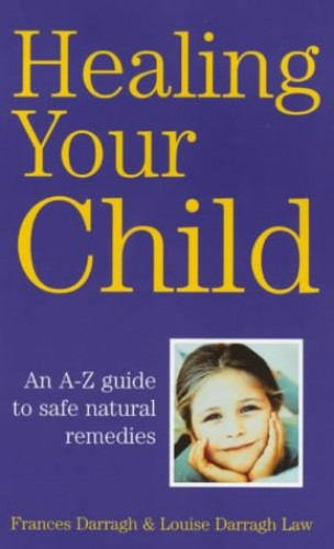 Healing Your Child By Frances Darrach