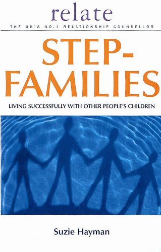 Relate Guide To Step Families: Living Successfully with Other People's Children (Relate Guides) By Suzie Hayman