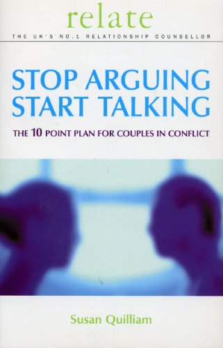 Stop Arguing, Start Talking: The 10 Point Plan for Couples in Conflict by Susan Quilliam