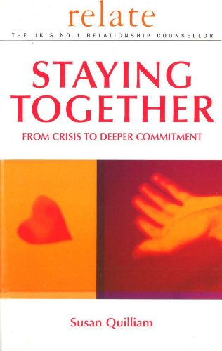 Relate Guide To Staying Together: From Crisis to Deeper Commitment By Relate