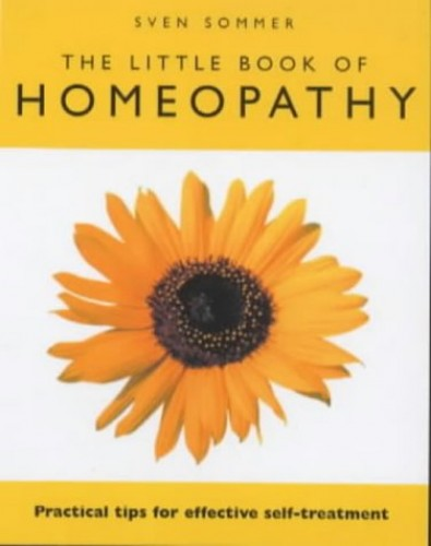 The Little Book of Homeopathy By Sven Sommer