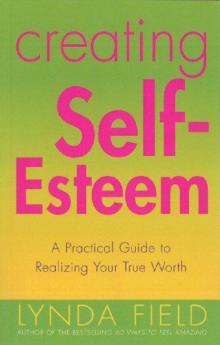 Creating Self Esteem By Lynda Field