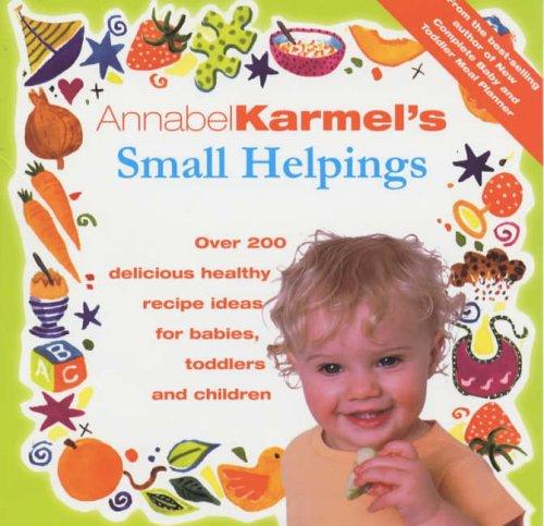 Annabel Karmel's Small Helpings by Annabel Karmel