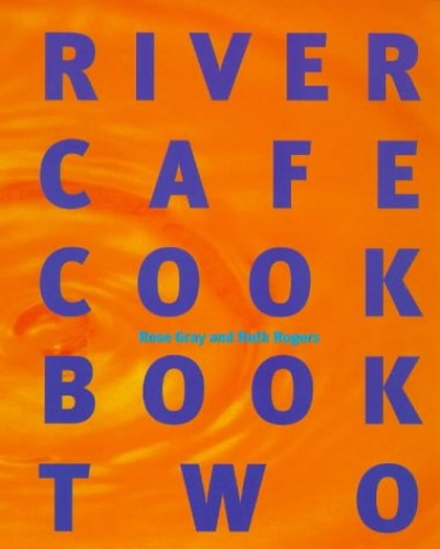 River Cafe Cook Book 2 by Rose Gray