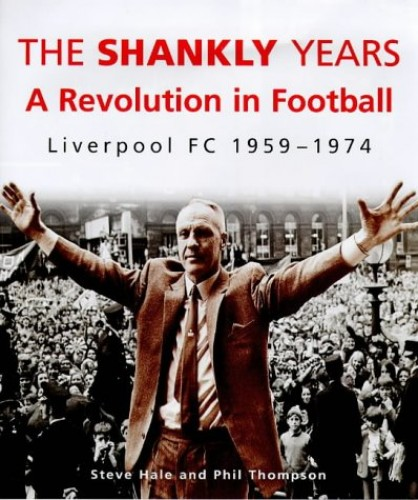 The Shankly Years By Phil Thompson