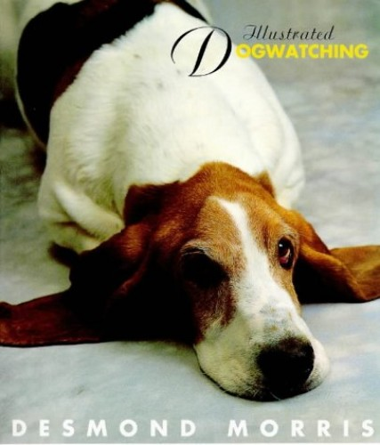 Illustrated Dogwatching By Desmond Morris