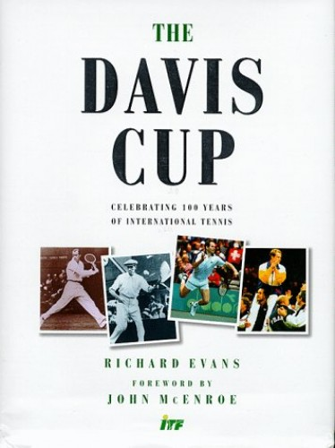 The Davis Cup: Celebrating 100 Years of International Tennis by Richard Evans
